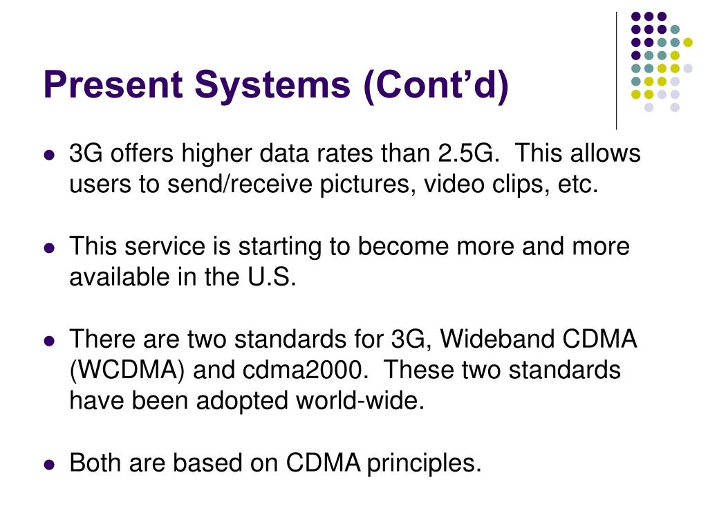 Present Systems (Cont'd)