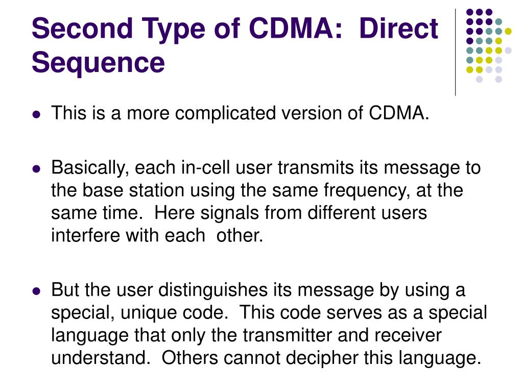 Second Type of CDMA:  Direct Sequence