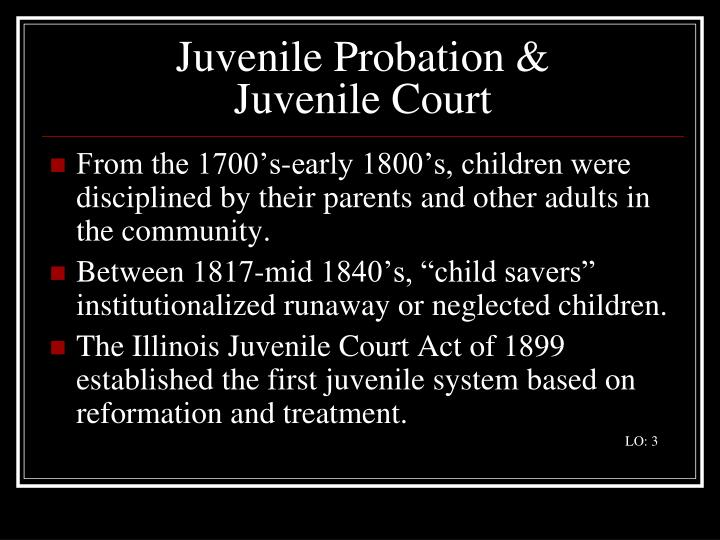 the juvenile court act of 1899 in illinois The 1870 decision of the illinois supreme court that it was unconstitutional to place children not charged with a crime or accorded due process in the chicago reform school, which led to the school's closing two years later the 1899 illinois juvenile court act , which issued rules for children's cases in county courts,.