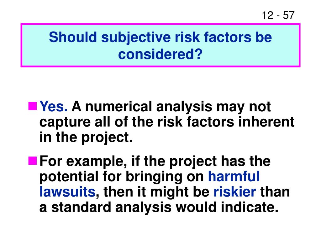 Should subjective risk factors be considered?