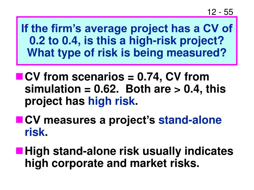If the firm's average project has a CV of 0.2 to 0.4, is this a high-risk project?  What type of risk is being measured?