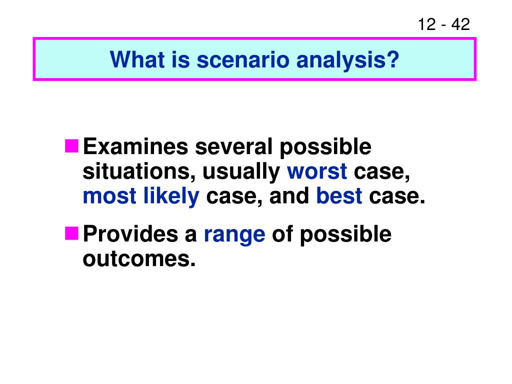 What is scenario analysis?