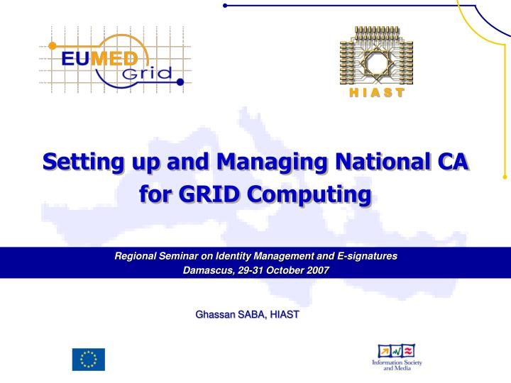 Setting up and managing national ca for grid computing