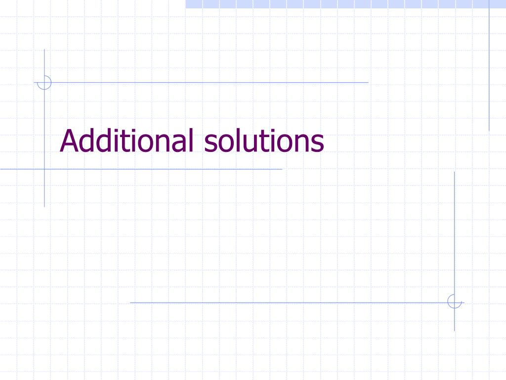 Additional solutions