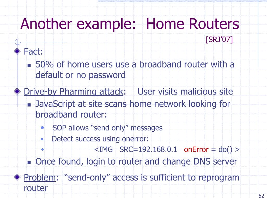 Another example:  Home Routers