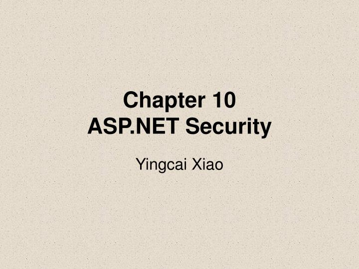 Chapter 10 asp net security