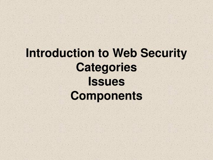 Introduction to web security categories issues components
