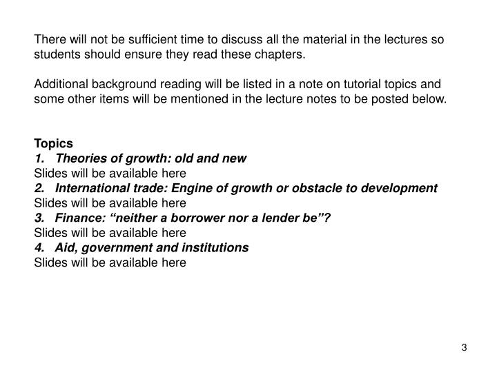 There will not be sufficient time to discuss all the material in the lectures so students should ens...