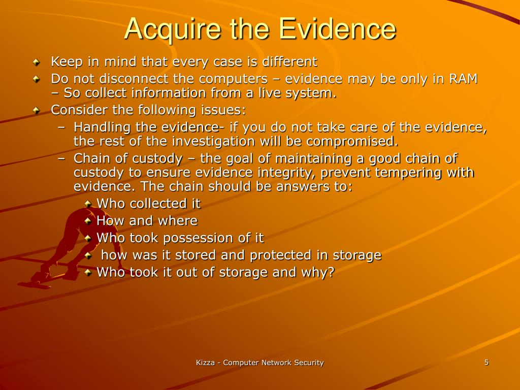 Acquire the Evidence