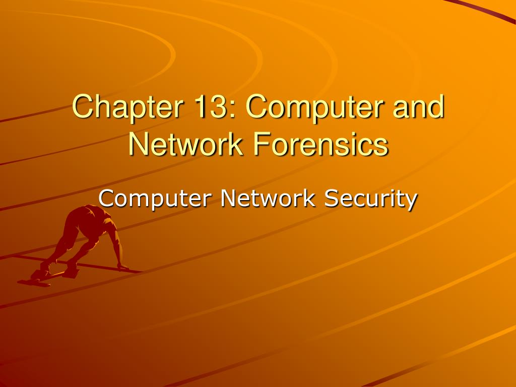 chapter 13 computer and network forensics