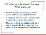 21 st century academic careers what matters