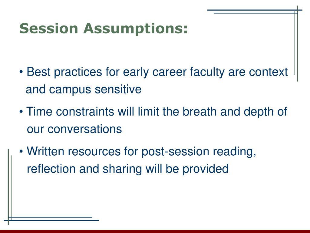 Session Assumptions: