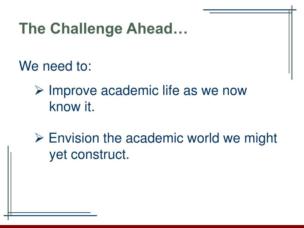 The Challenge Ahead…