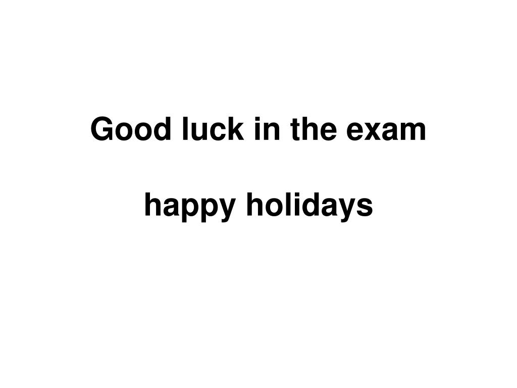 Good luck in the exam