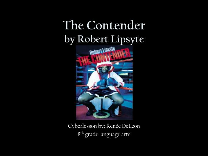 an overview of the contender by robert lipsyte The contender by robert lipsyte in epub, rtf, txt download e-book.