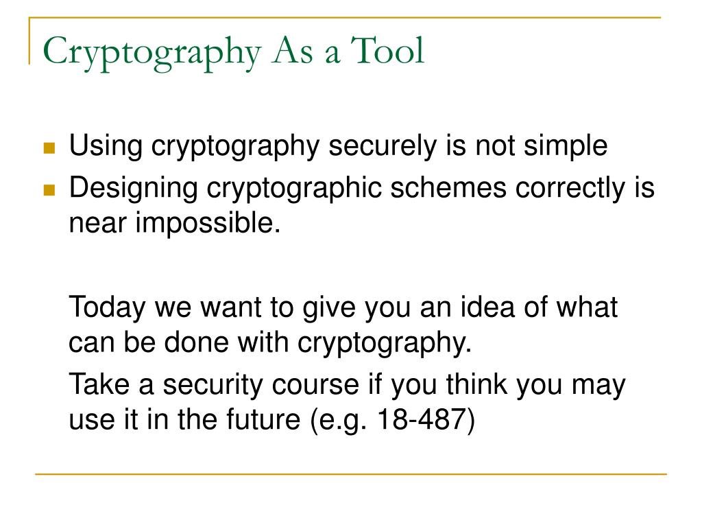 Cryptography As a Tool