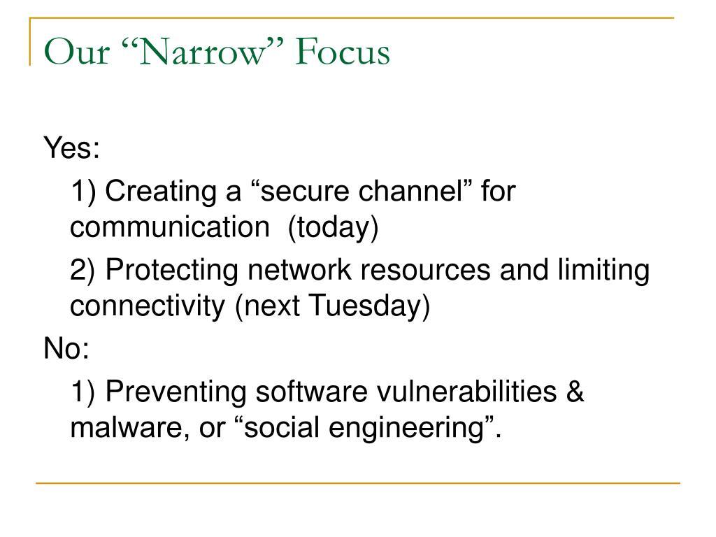 "Our ""Narrow"" Focus"