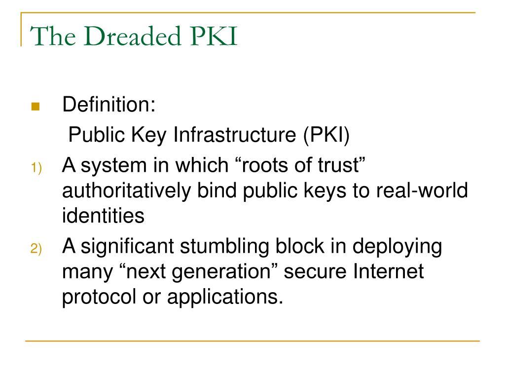 The Dreaded PKI