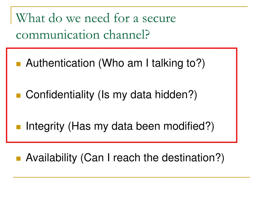 What do we need for a secure communication channel?