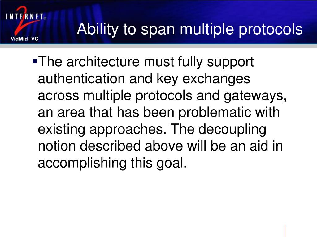 Ability to span multiple protocols