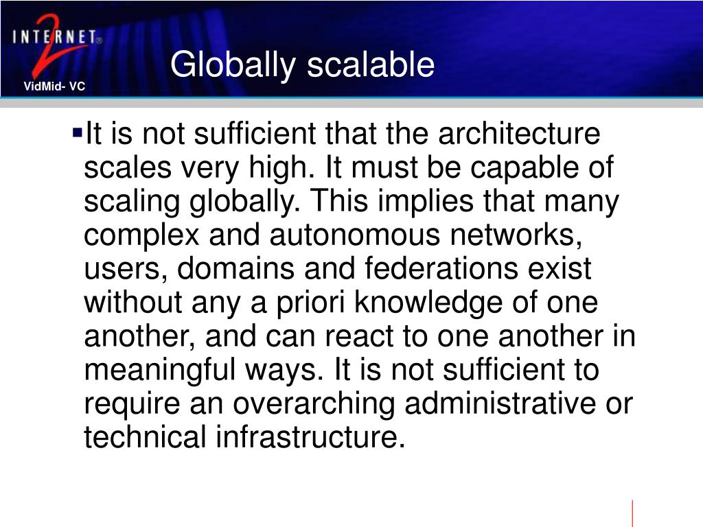 Globally scalable