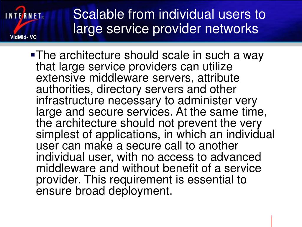 Scalable from individual users to large service provider networks