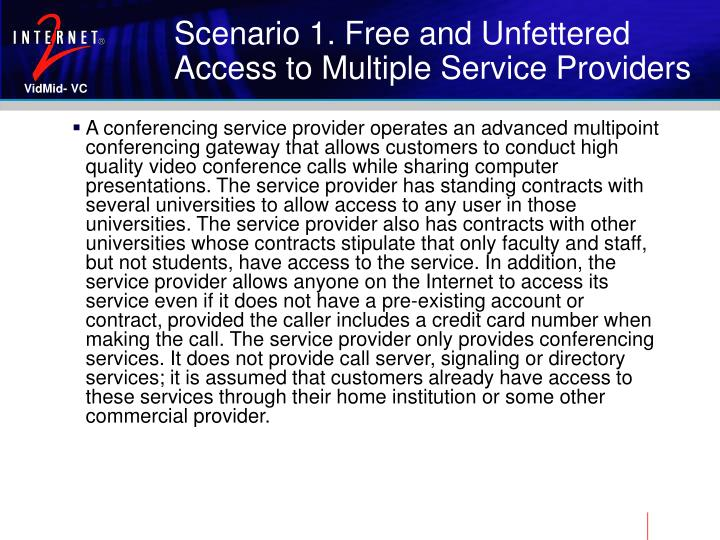 Scenario 1 free and unfettered access to multiple service providers