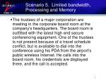 scenario 5 limited bandwidth processing and memory