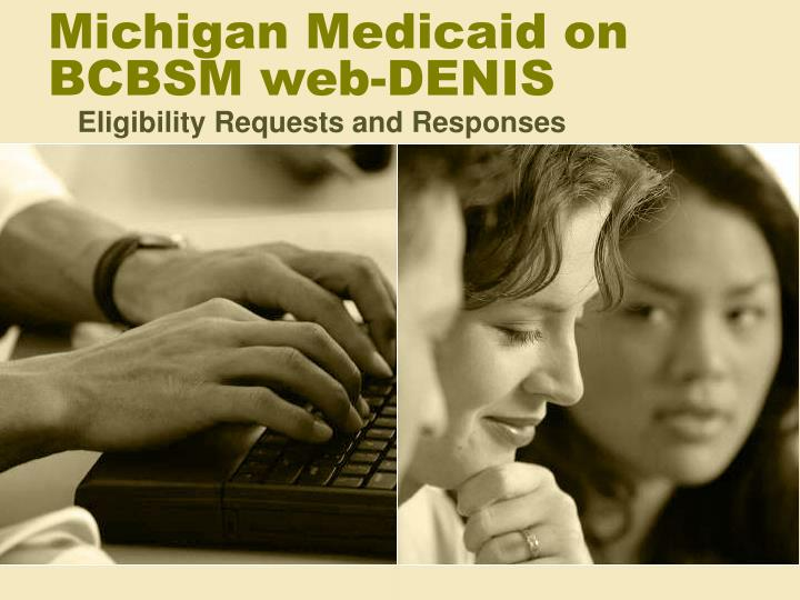 Michigan medicaid on bcbsm web denis l.jpg