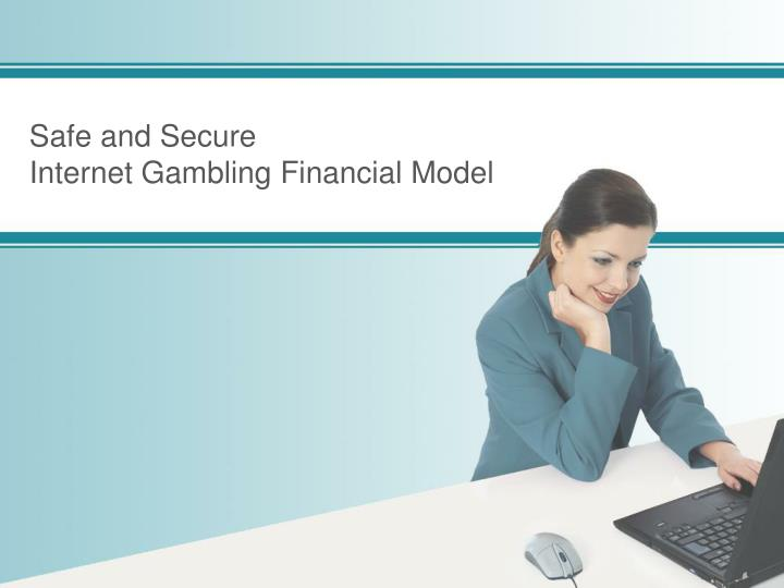 Safe and secure internet gambling financial model