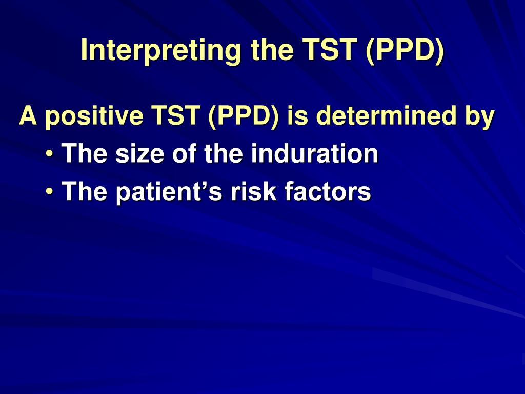 Interpreting the TST (PPD)