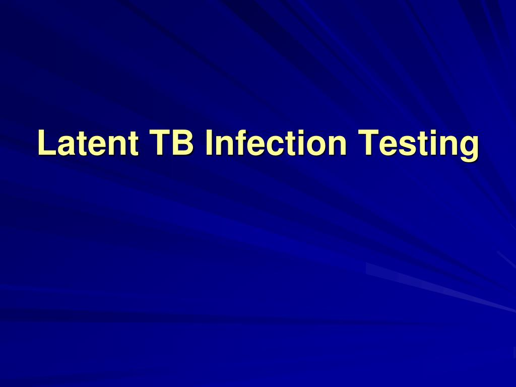 Latent TB Infection Testing