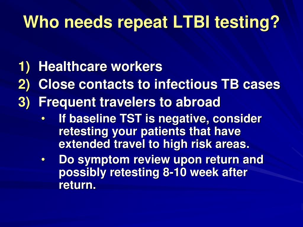 Who needs repeat LTBI testing?