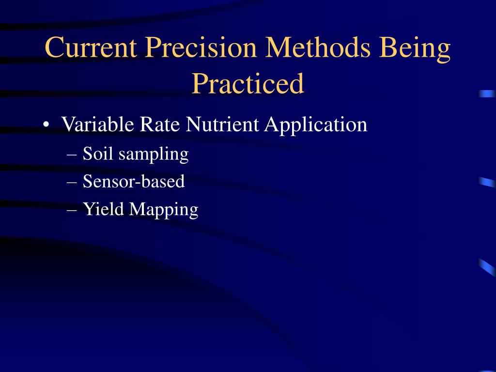 Current Precision Methods Being Practiced