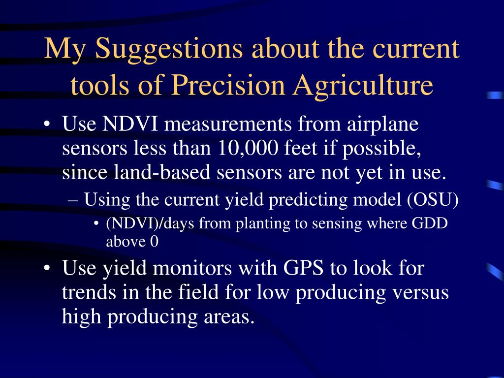My Suggestions about the current tools of Precision Agriculture