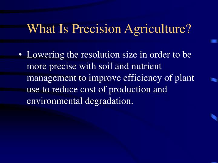 What is precision agriculture l.jpg