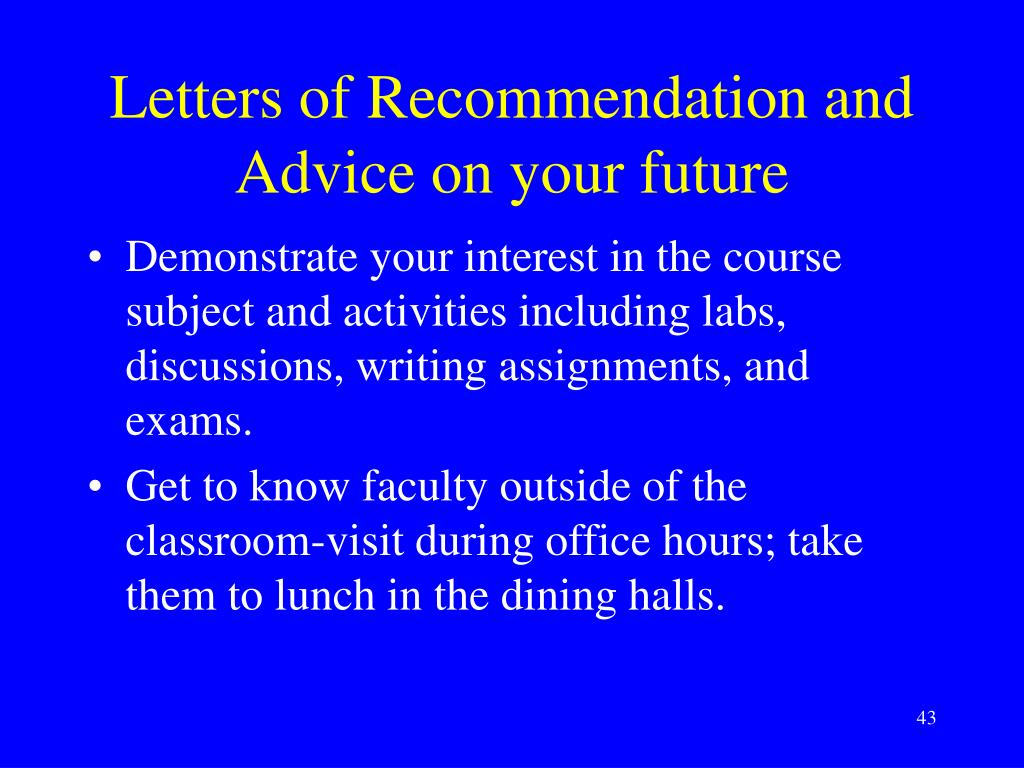 Letters of Recommendation and Advice on your future