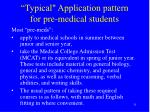 typical application pattern for pre medical students