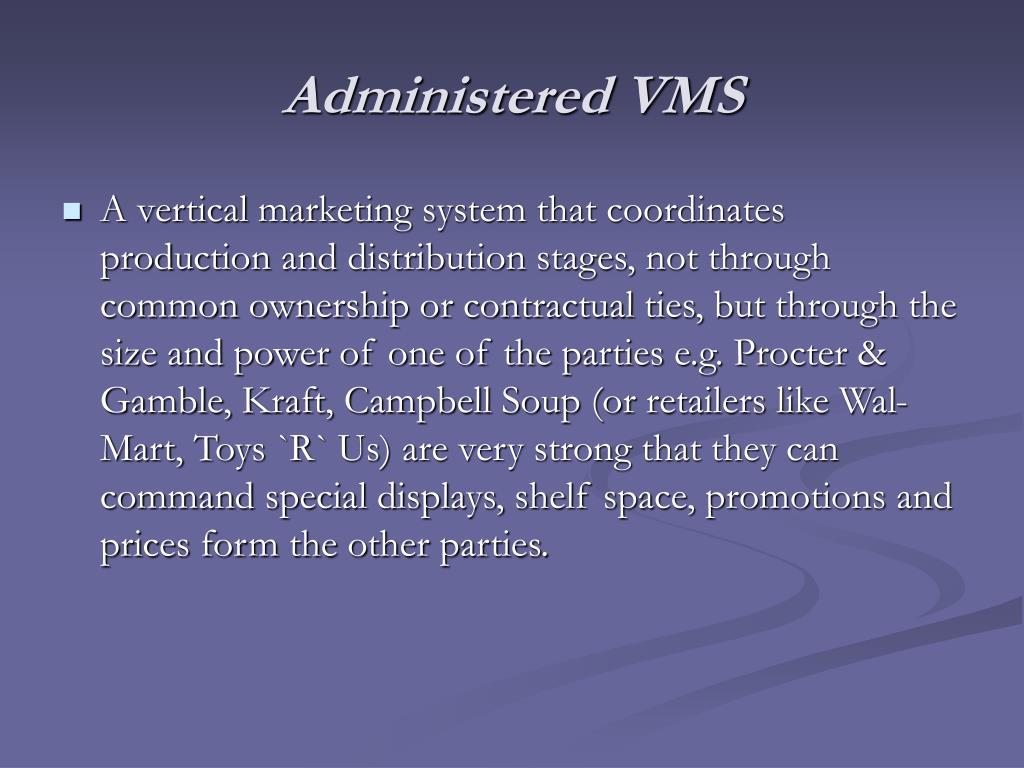 Administered VMS