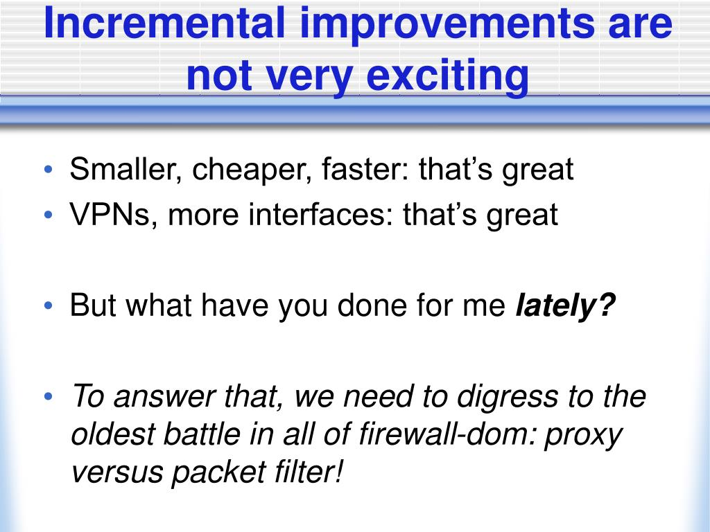 Incremental improvements are not very exciting