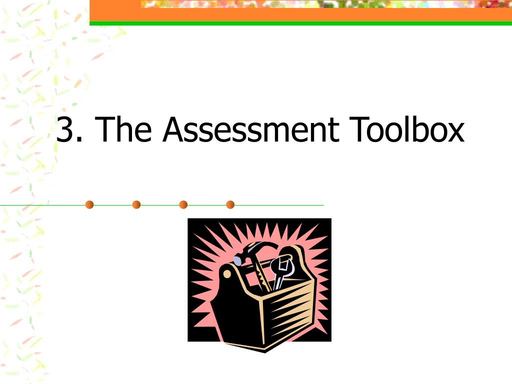 3. The Assessment Toolbox