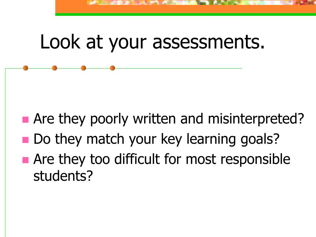Look at your assessments.