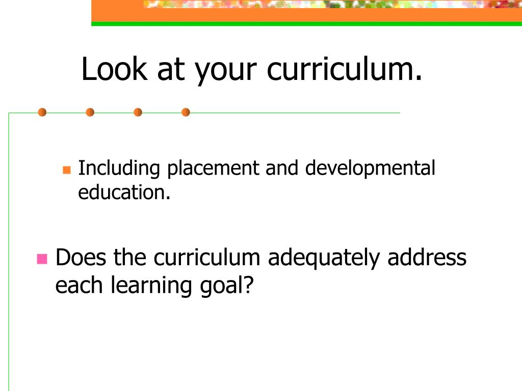 Look at your curriculum.