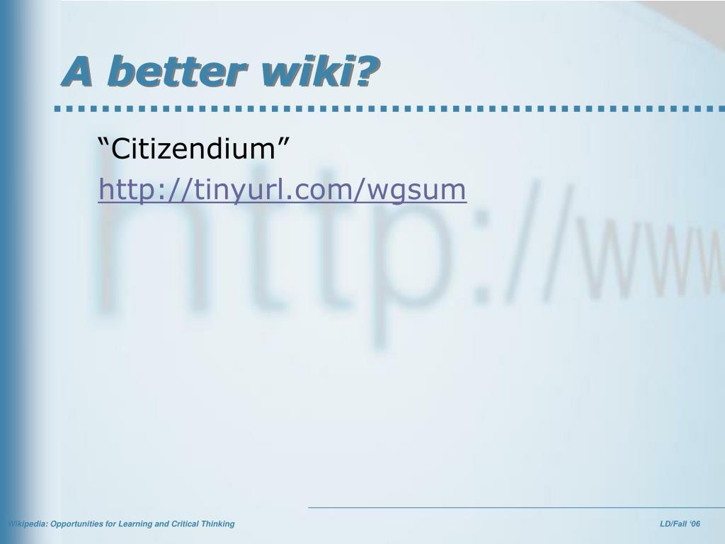 A better wiki?