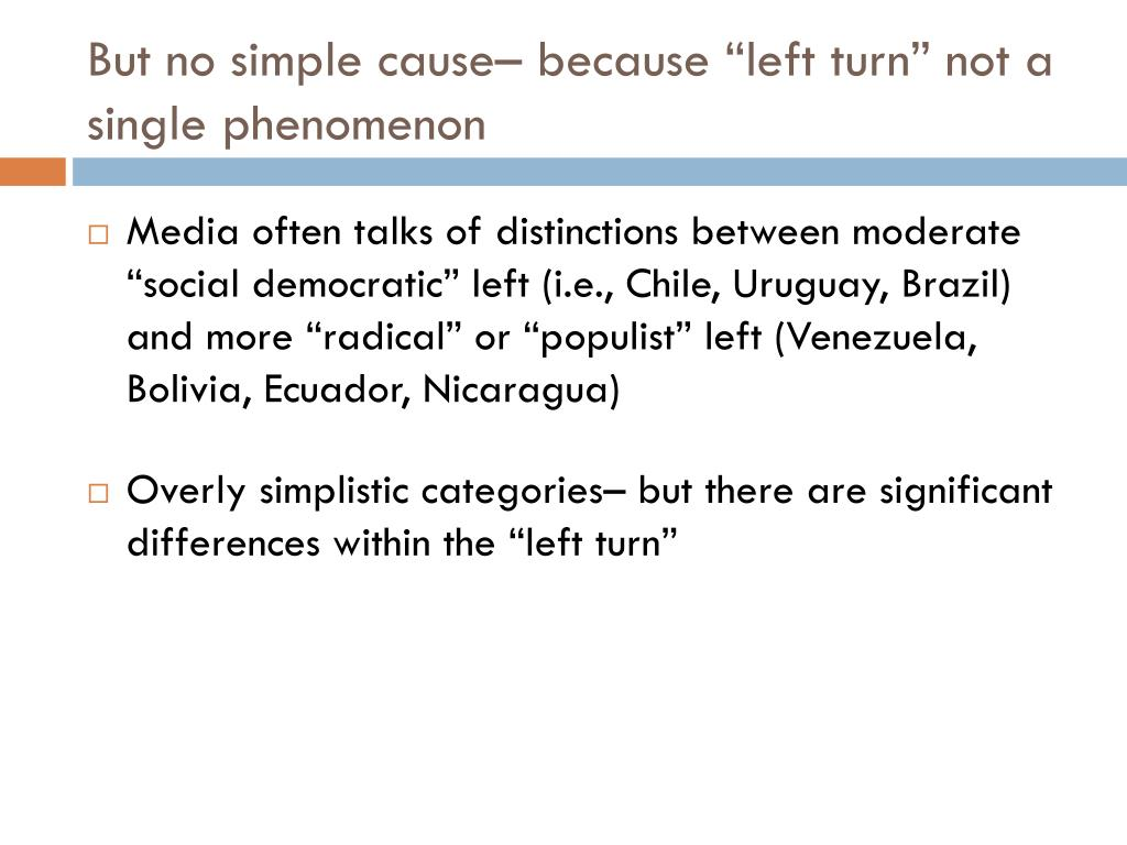 "But no simple cause– because ""left turn"" not a single phenomenon"