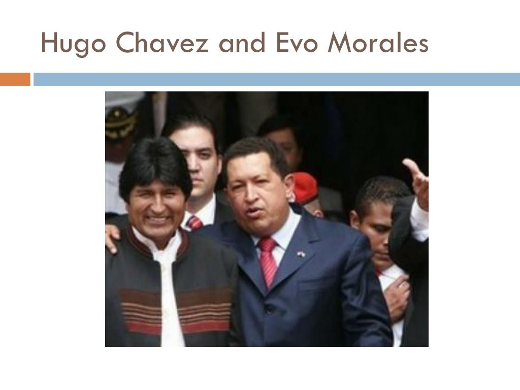Hugo Chavez and Evo Morales