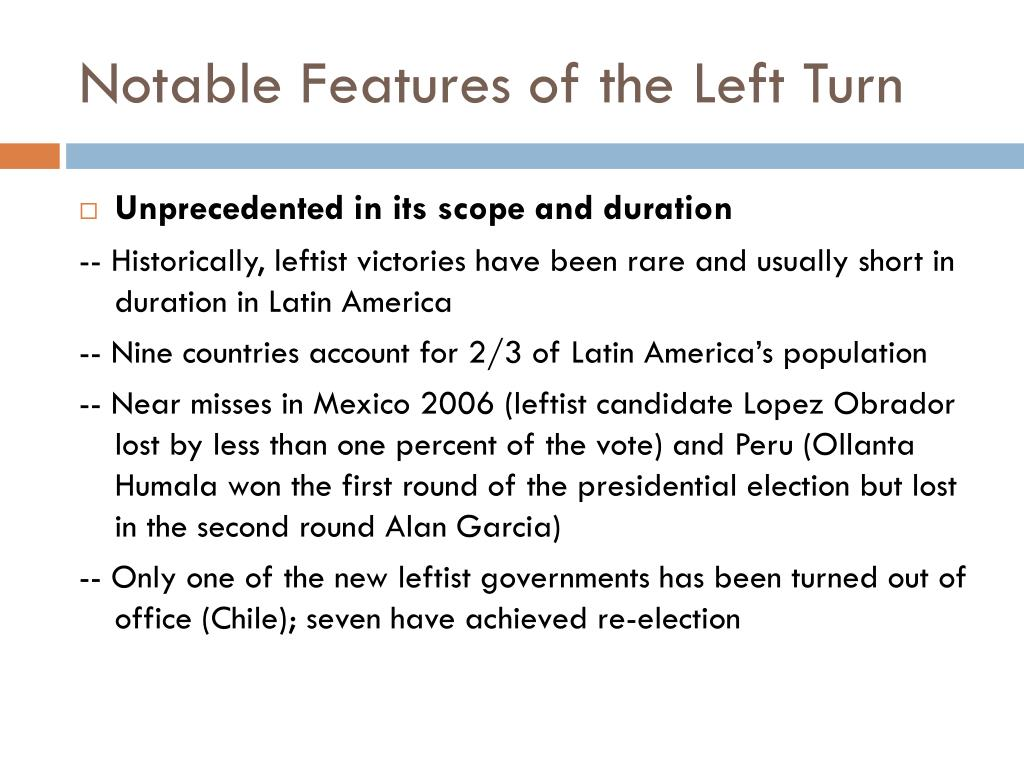 Notable Features of the Left Turn