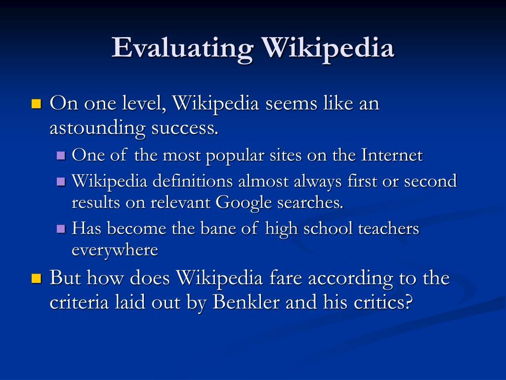 Evaluating Wikipedia