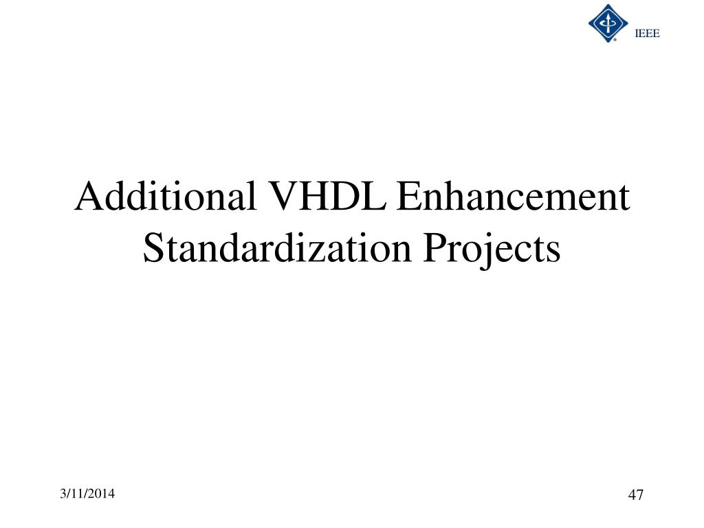Additional VHDL Enhancement Standardization Projects