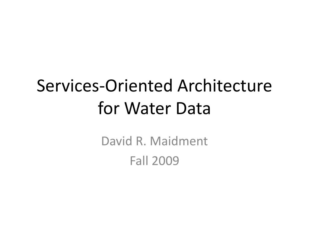 Services-Oriented Architecture for Water Data